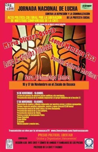 Acto Político Cultural por la Liberación de los Presos de la CNTE, 16 y 17 Nov. Zócalo de Oaxaca