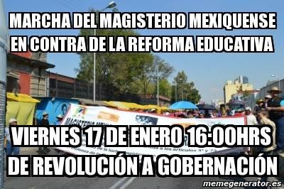 Enero 17 Marcha del Magisterio Mexiquense vs Reforma Educativa 4 PM de Revolución a Gobernación