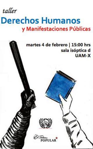 Febrero 4 Taller Derechos Humanos y Manifestaciones Públicas 3 PM UAM-X