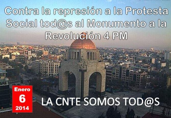 Enero 6 Tod@s al Monumento a la Revolución 4 PM contra la represión a la protesta social CNTE-Pueblo unidos