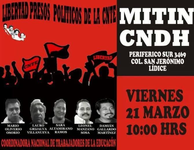 Marzo 21 CNDH Mitin por la Libertad a los Presos Políticos de la CNTE 10 AM