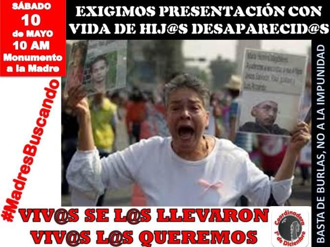 #10deMayo Basta de Dolor, Exigimos presentación con vida de hij@s desaparecid@s #MadresBuscando
