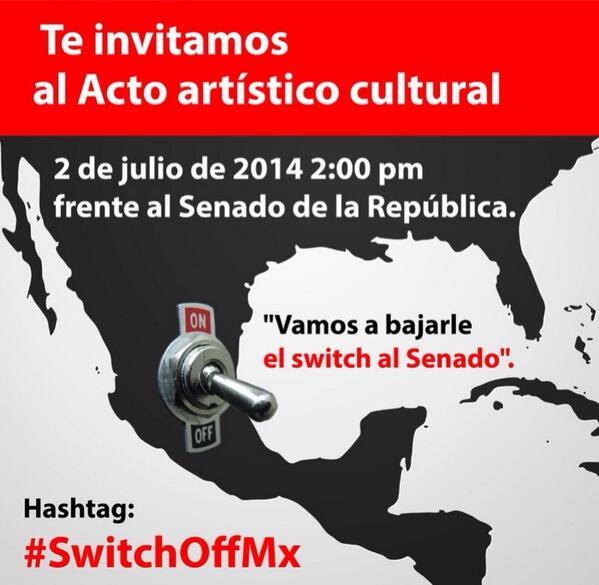 Vamos a bajarle el switch al Senado. Este Mie2Jul/2pm/Senado de la Rep. #SwitchOffMx